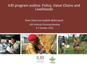 A first look at ILRI's new research programs: Policy, Value Chains andLivelihoods